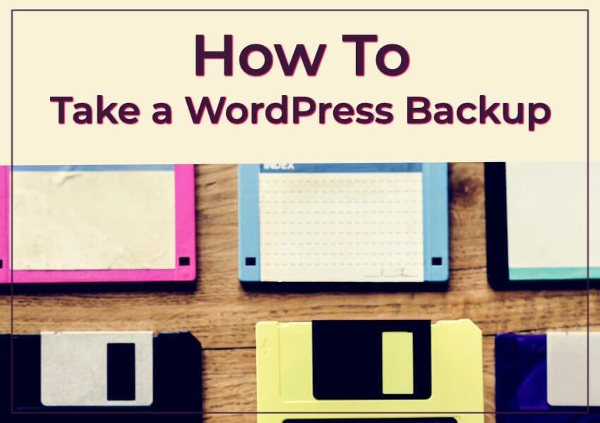 How to Take a WordPress Backup