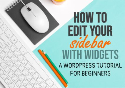 How to edit your WordPress Sidebar with Widgets