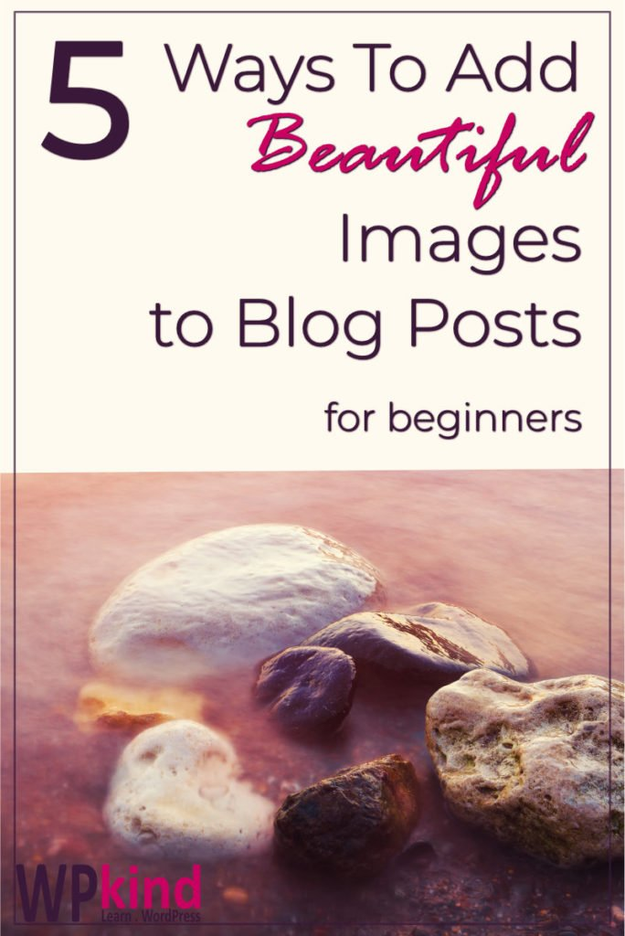 5 Ways To Add Images to a Blog Post in WordPress