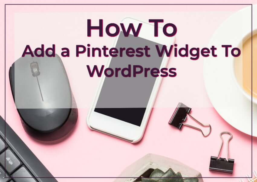 How To Add A Pinterest Widget on Your WordPress blog