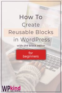 How to Use Reusable Blocks in WordPress Block Editor