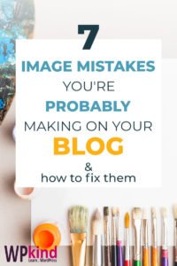 7 Mistakes You Are Probably Making With Images