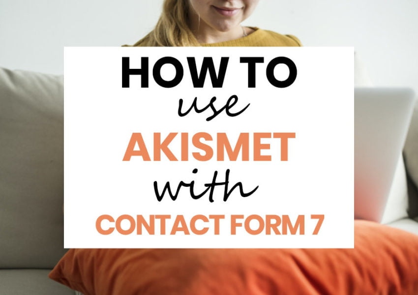 How To Use Akismet With Contact Form 7