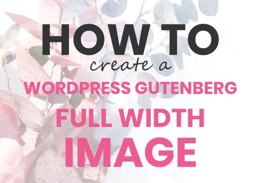 How To Create A WordPress Gutenberg Full-Width Image