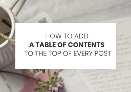 How To Add A Table Of Contents To The Top Of Every Post
