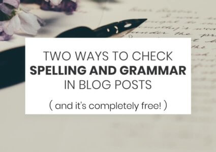 Two Ways To Check Spelling And Grammar In Your Blog Posts