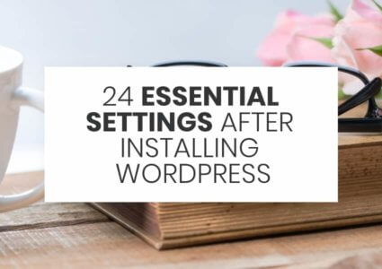 24 Essential Settings After Installing WordPress